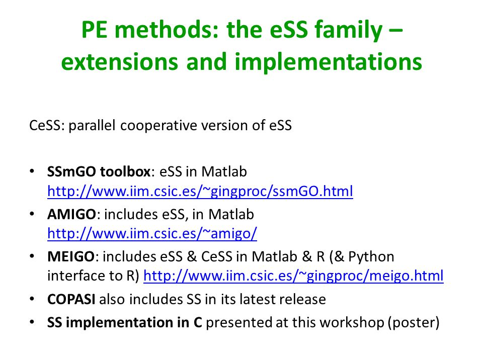 PE methods: the eSS family –extensions and implementations
