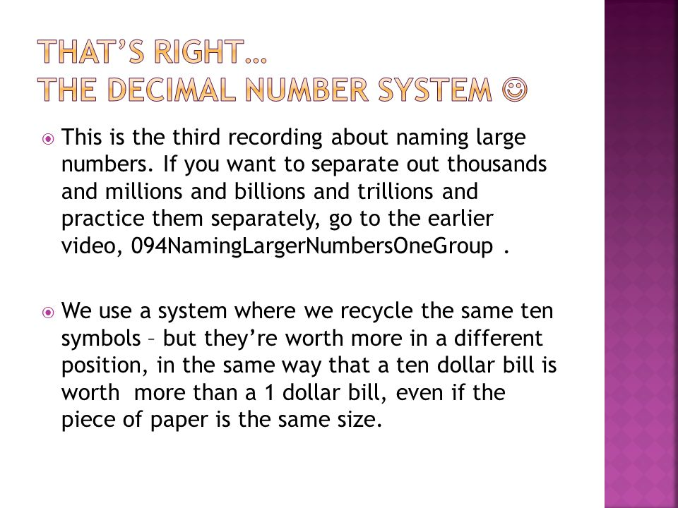 That's right… The Decimal number system 