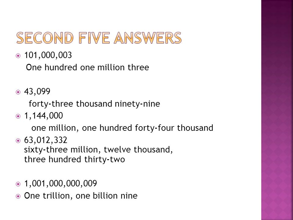 Second five answers 101,000,003 One hundred one million three 43,099
