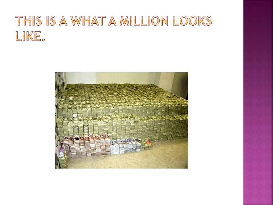 This is a what a million looks like.