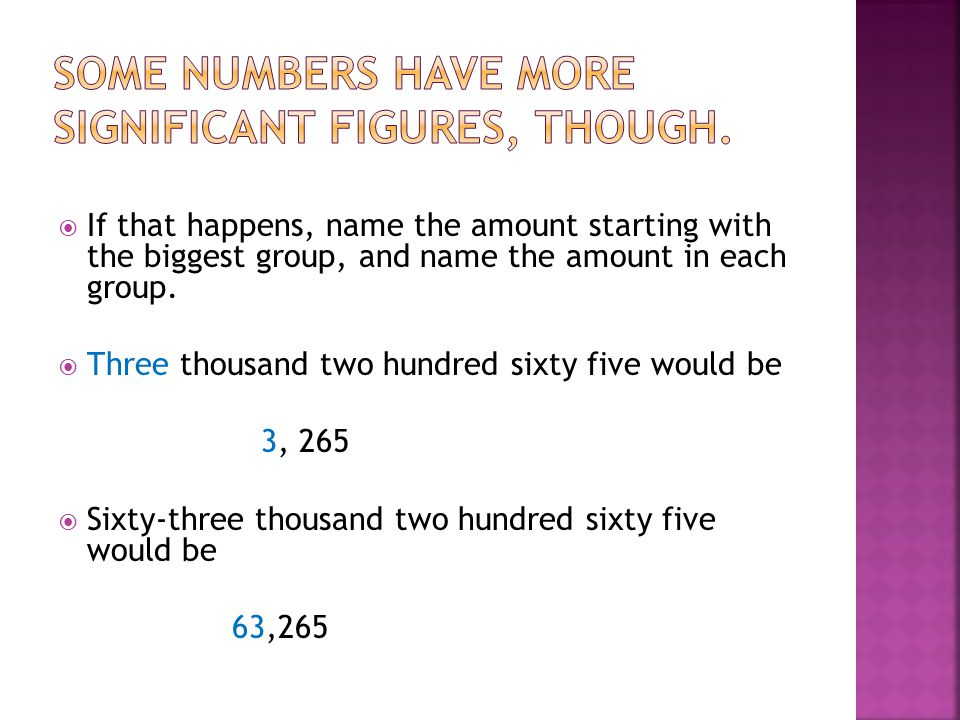 Some numbers have more significant figures, though.
