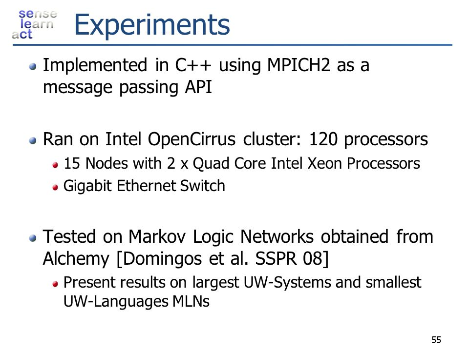 Experiments Implemented in C++ using MPICH2 as a message passing API