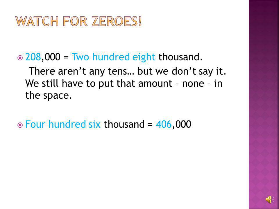 Watch for zeroes! 208,000 = Two hundred eight thousand.
