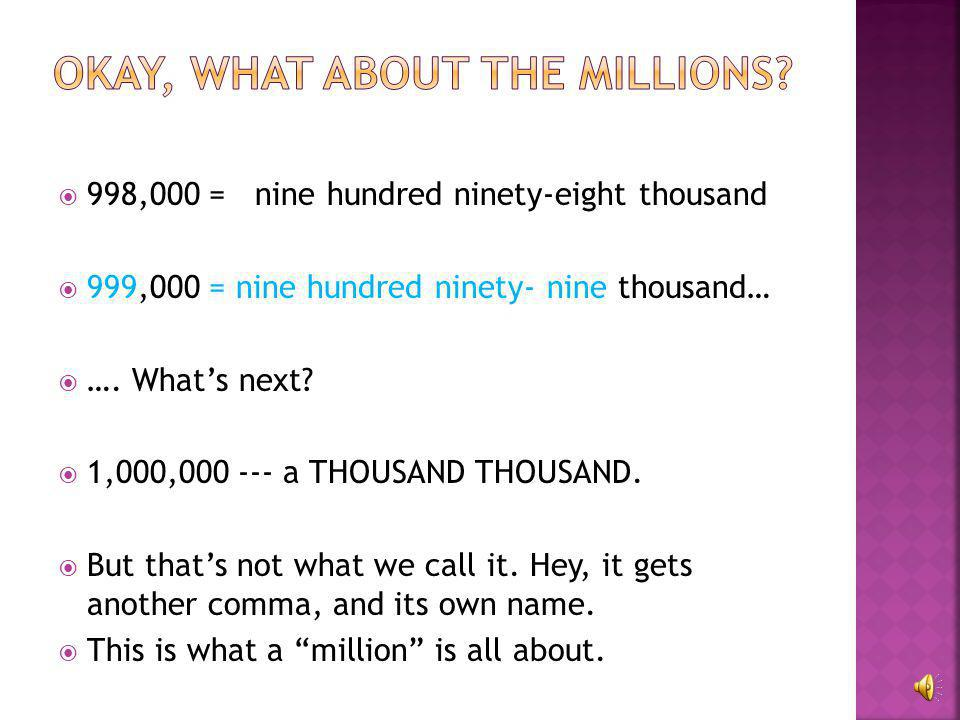 Okay, what about the millions