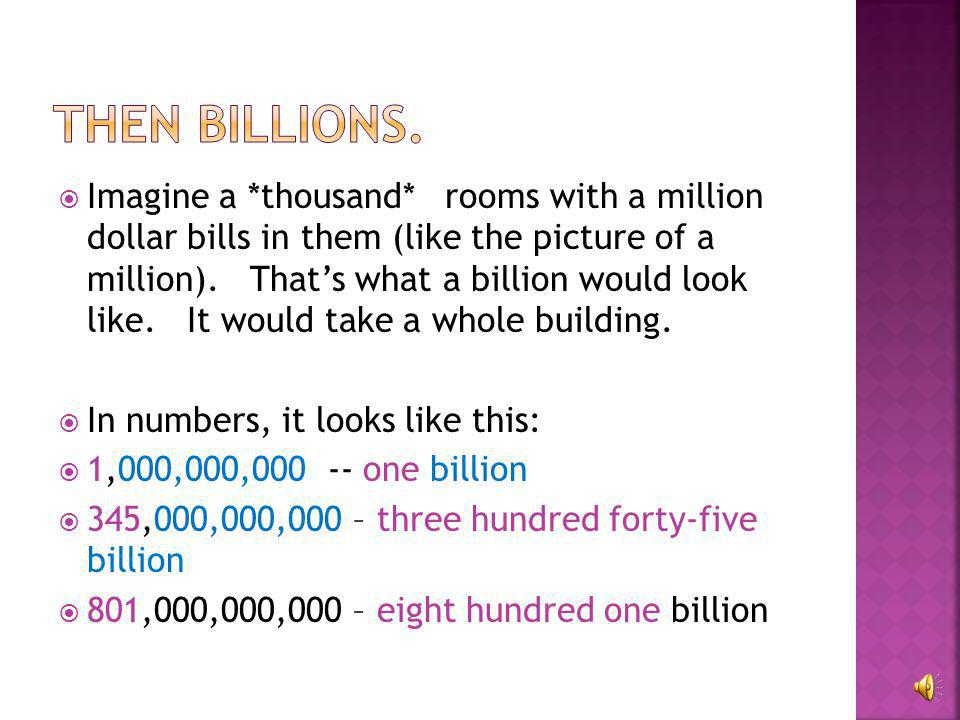 Then Billions.