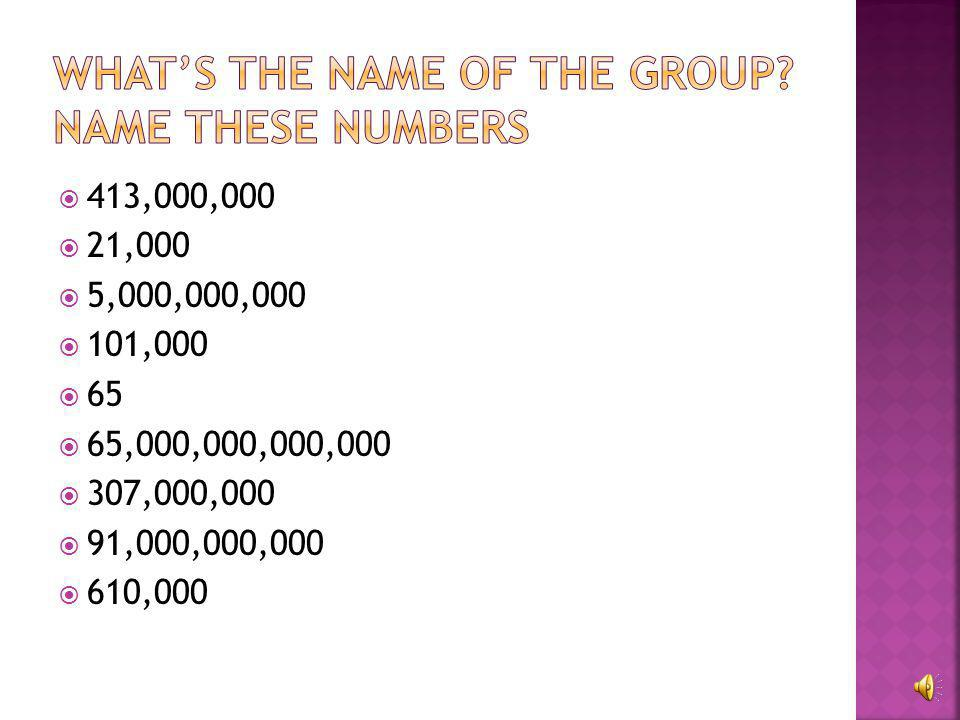 What's the name of the group Name these numbers
