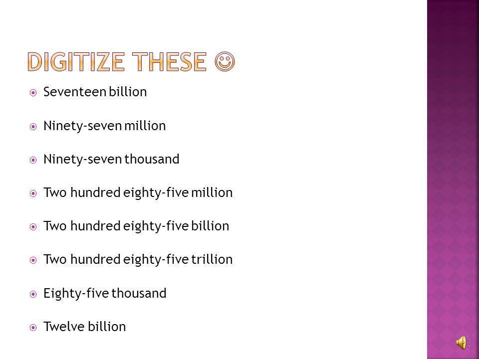 Digitize these  Seventeen billion Ninety-seven million