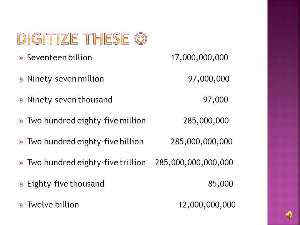 Digitize these  Seventeen billion 17,000,000,000