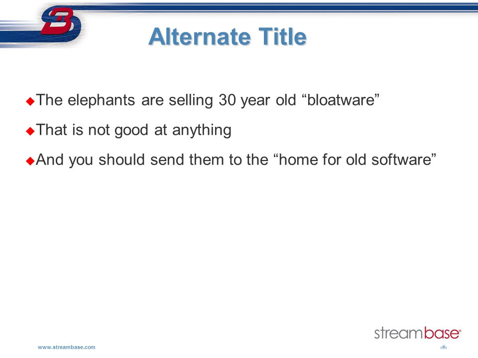 Alternate Title The elephants are selling 30 year old bloatware