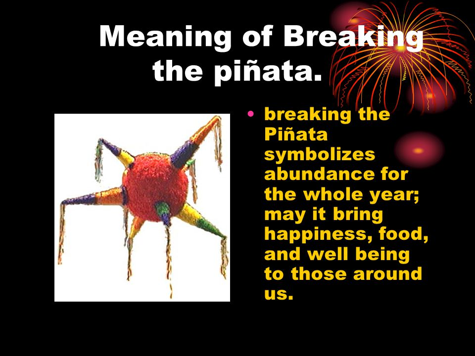 Meaning of Breaking the piñata.