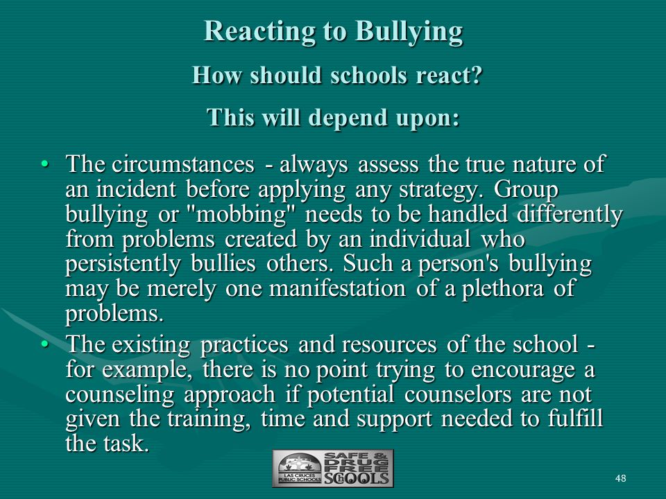 Reacting to Bullying How should schools react This will depend upon: