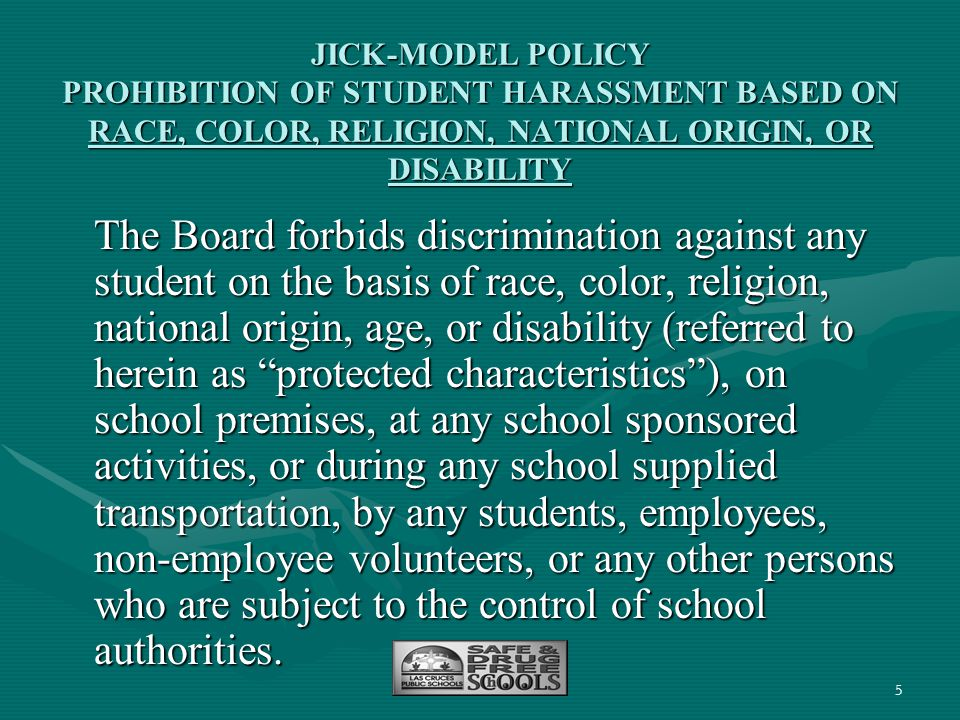 JICK-MODEL POLICY PROHIBITION OF STUDENT HARASSMENT BASED ON RACE, COLOR, RELIGION, NATIONAL ORIGIN, OR DISABILITY