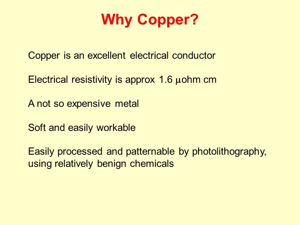 Why Copper Copper is an excellent electrical conductor