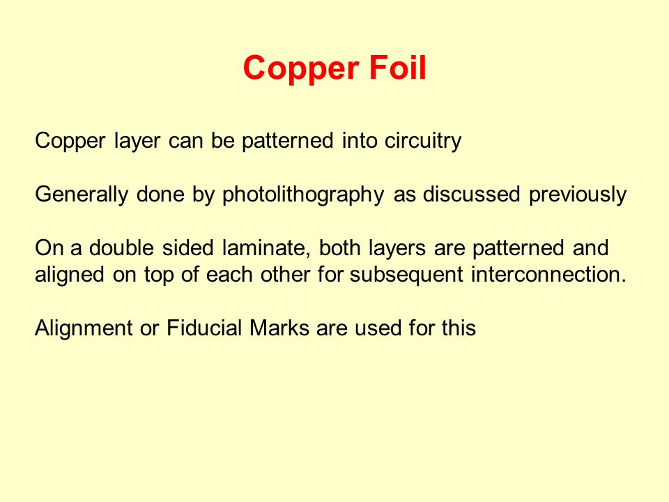 Copper Foil Copper layer can be patterned into circuitry