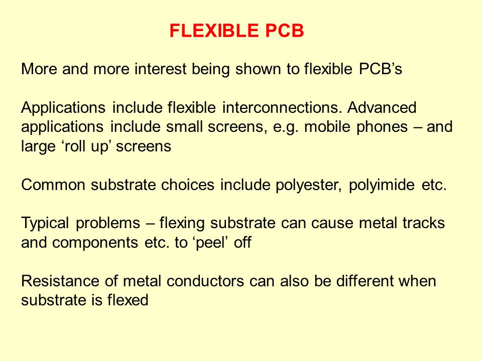 FLEXIBLE PCB More and more interest being shown to flexible PCB's