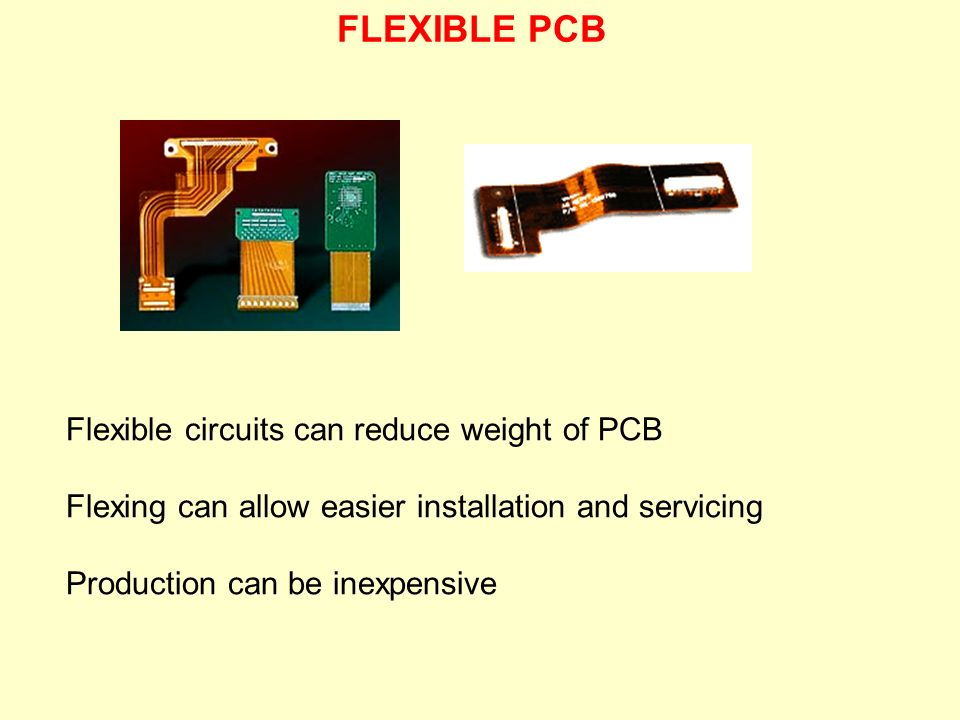 FLEXIBLE PCB Flexible circuits can reduce weight of PCB