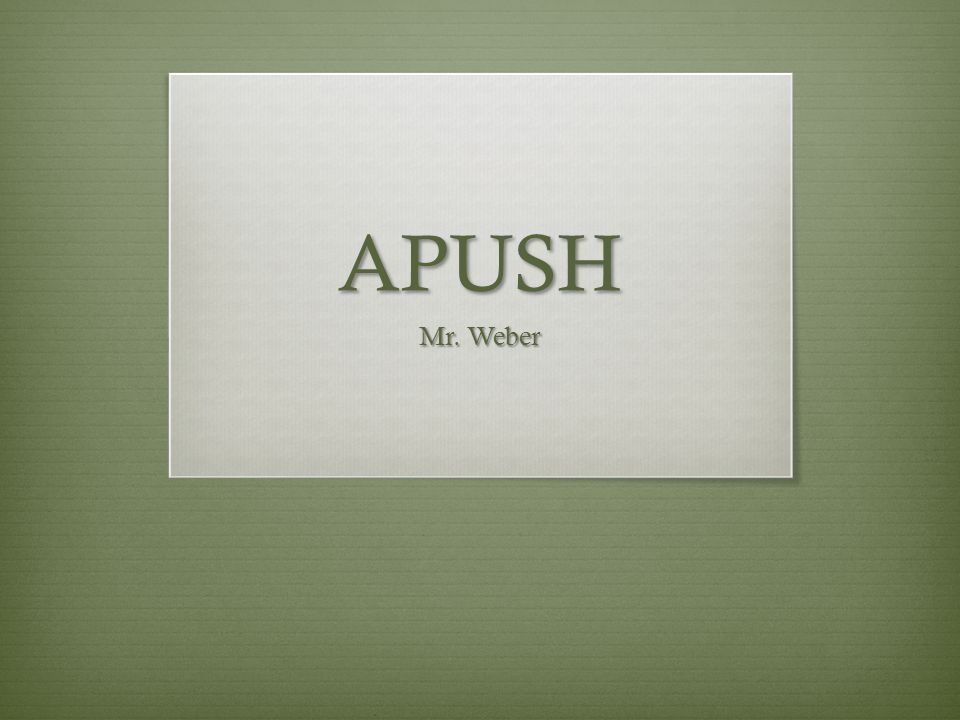 APUSH Mr. Weber