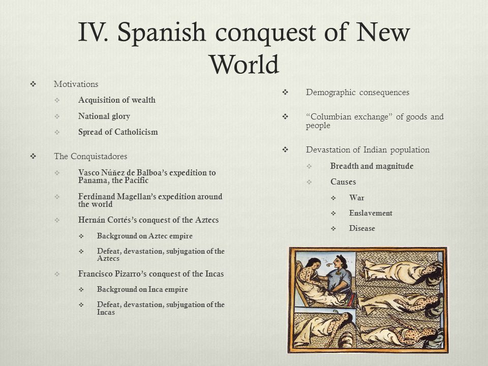 IV. Spanish conquest of New World