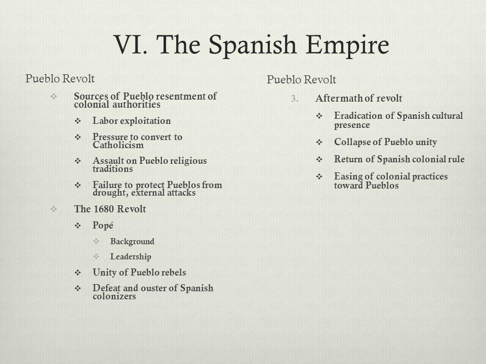 VI. The Spanish Empire Pueblo Revolt Pueblo Revolt