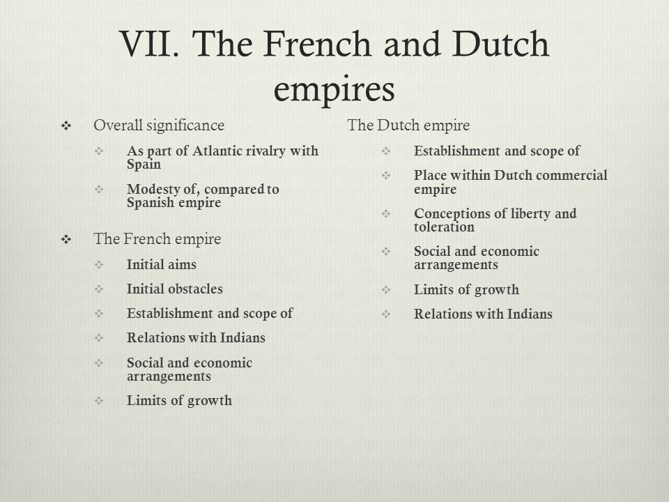 VII. The French and Dutch empires