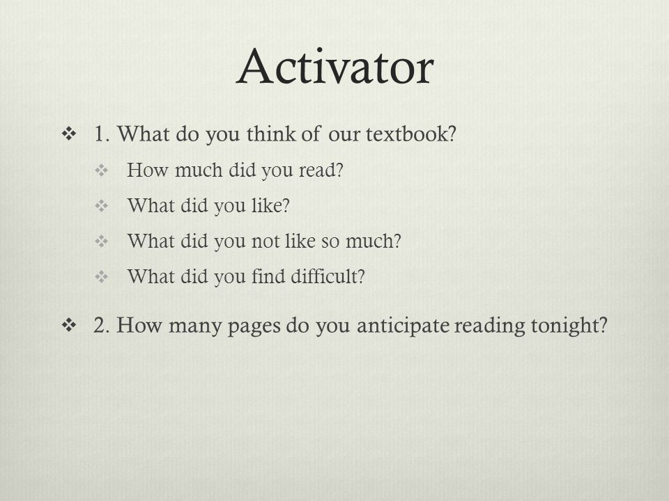 Activator 1. What do you think of our textbook