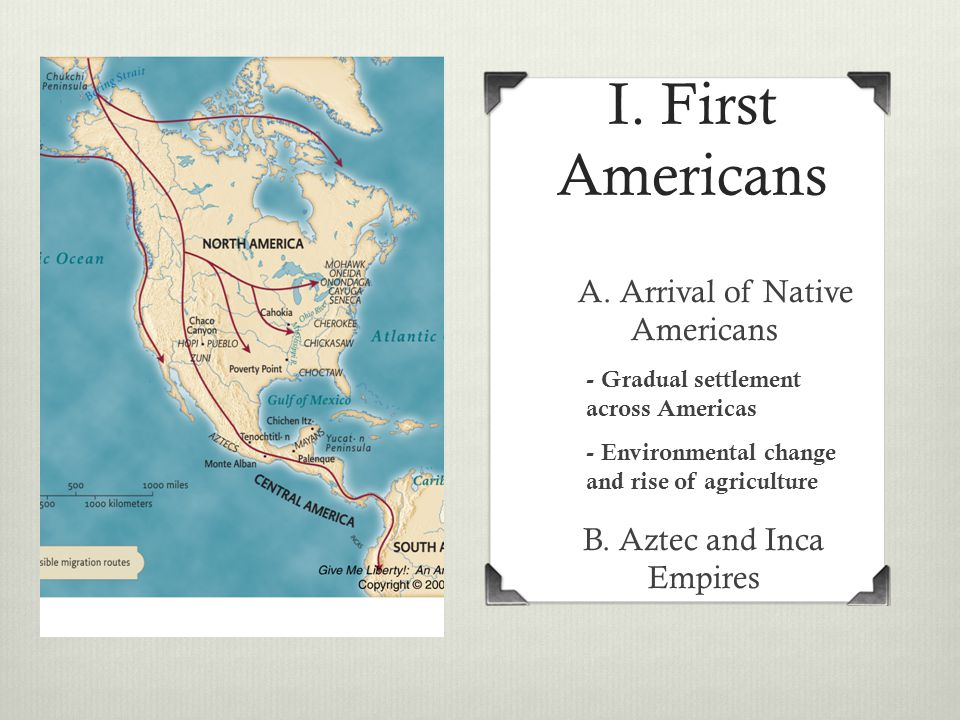 I. First Americans A. Arrival of Native Americans