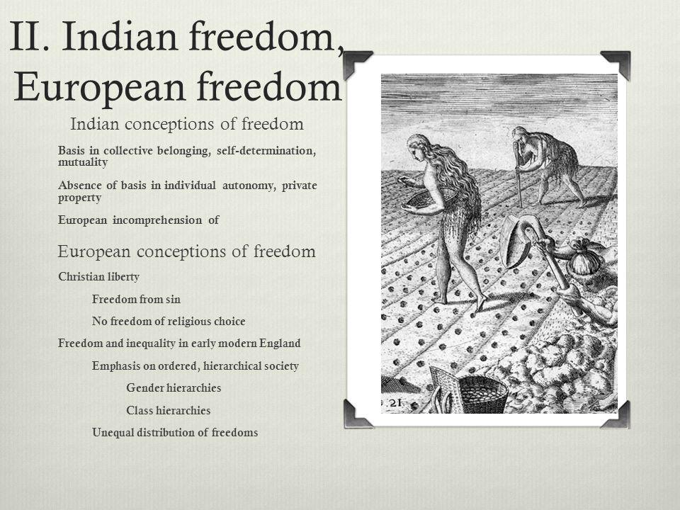 II. Indian freedom, European freedom