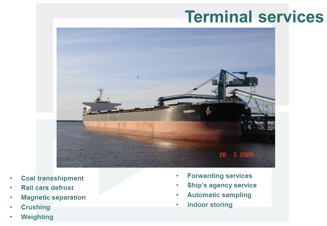 Terminal services Forwarding services Coal transshipment