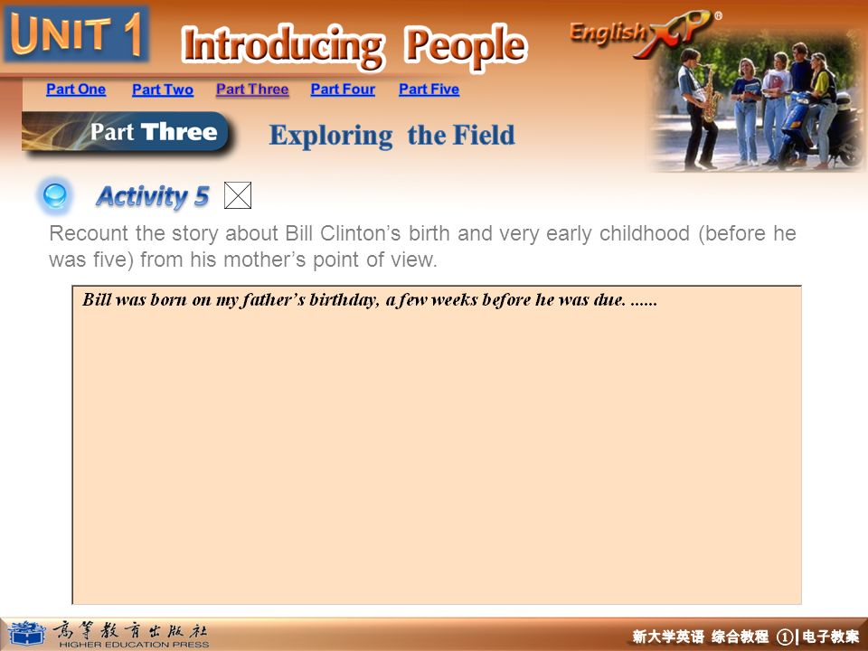 Activity 5 Recount the story about Bill Clinton's birth and very early childhood (before he was five) from his mother's point of view.