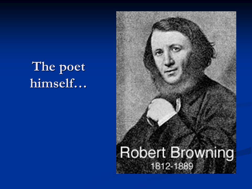 The poet himself…