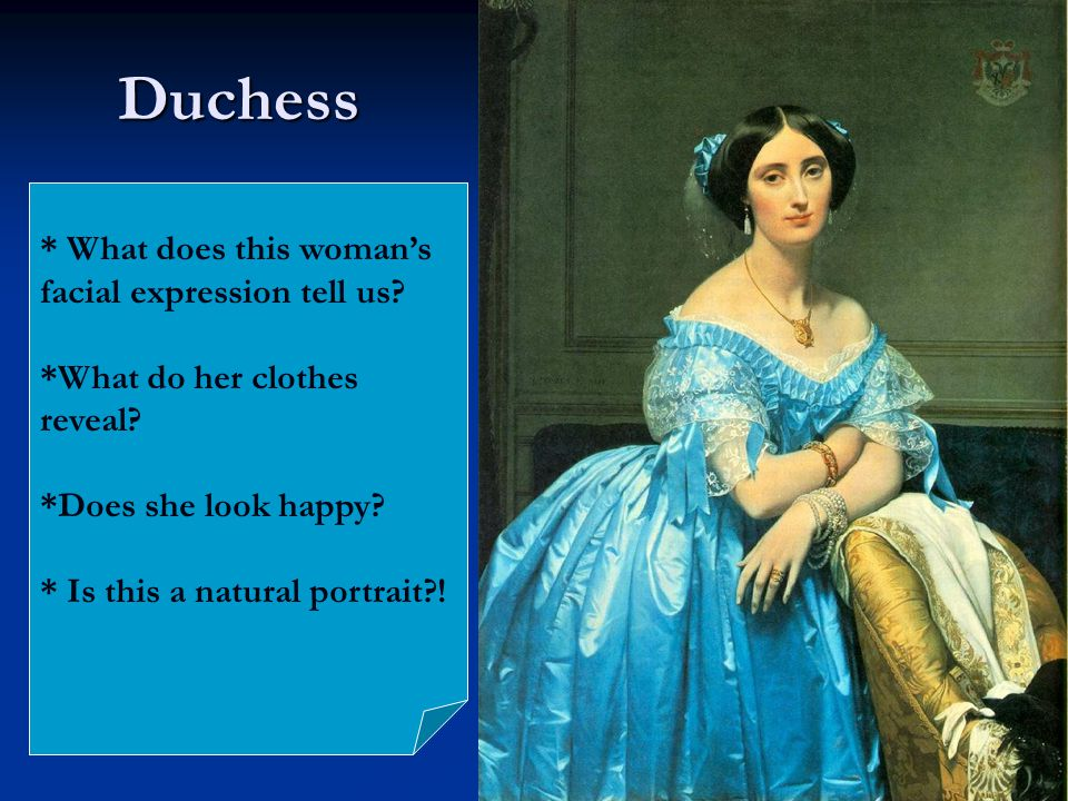 Duchess * What does this woman's facial expression tell us