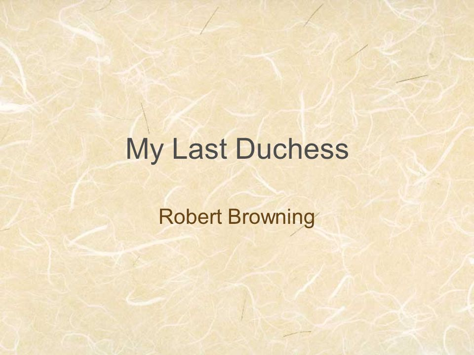 My Last Duchess Robert Browning
