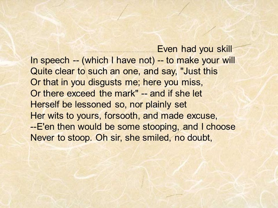 In speech -- (which I have not) -- to make your will