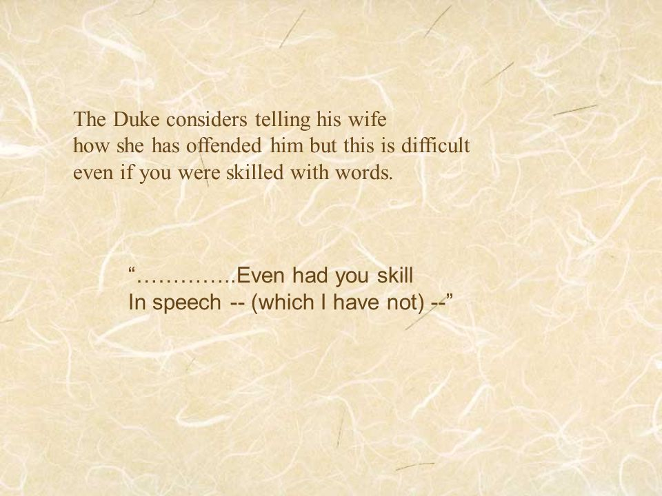 The Duke considers telling his wife
