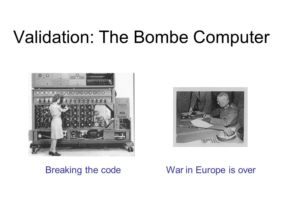 Validation: The Bombe Computer