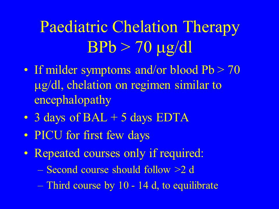 Paediatric Chelation Therapy BPb > 70 g/dl