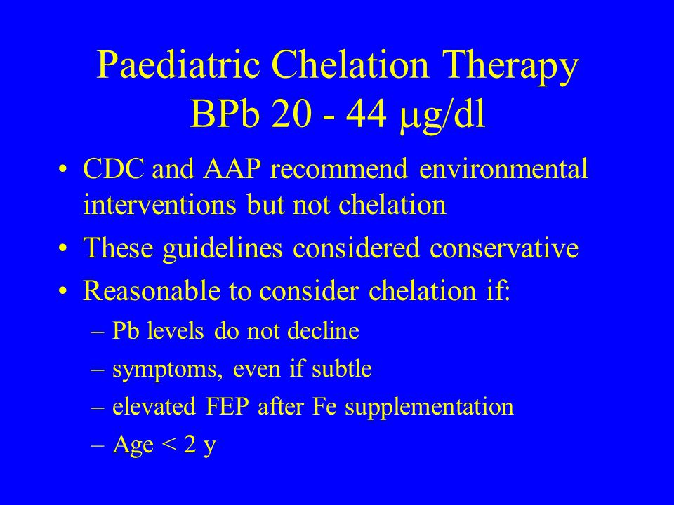 Paediatric Chelation Therapy BPb 20 - 44 g/dl