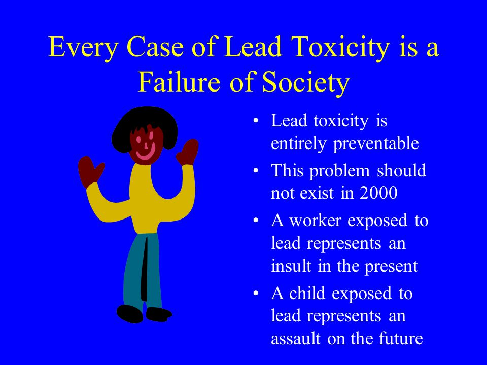 Every Case of Lead Toxicity is a Failure of Society