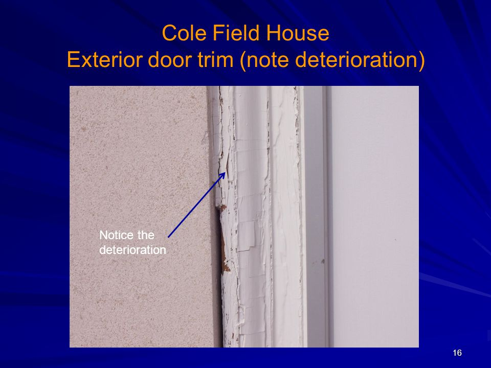 Cole Field House Exterior door trim (note deterioration)