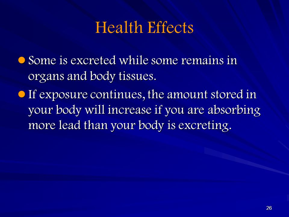 Health Effects Some is excreted while some remains in organs and body tissues.