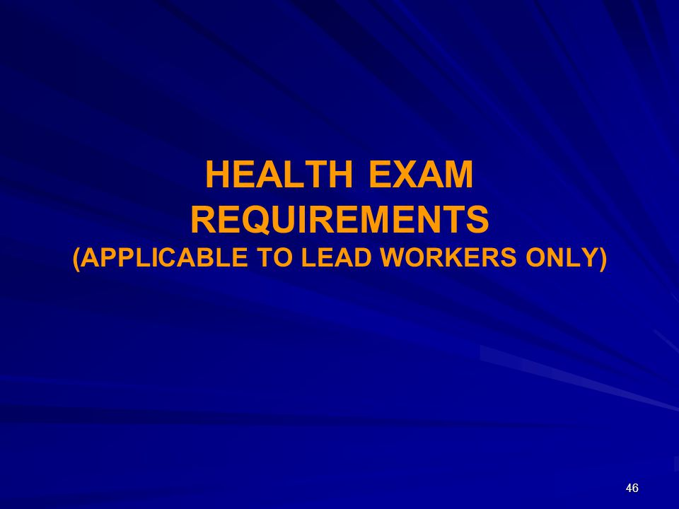 Health Exam Requirements (Applicable to Lead Workers only)