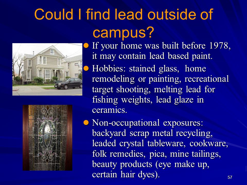 Could I find lead outside of campus