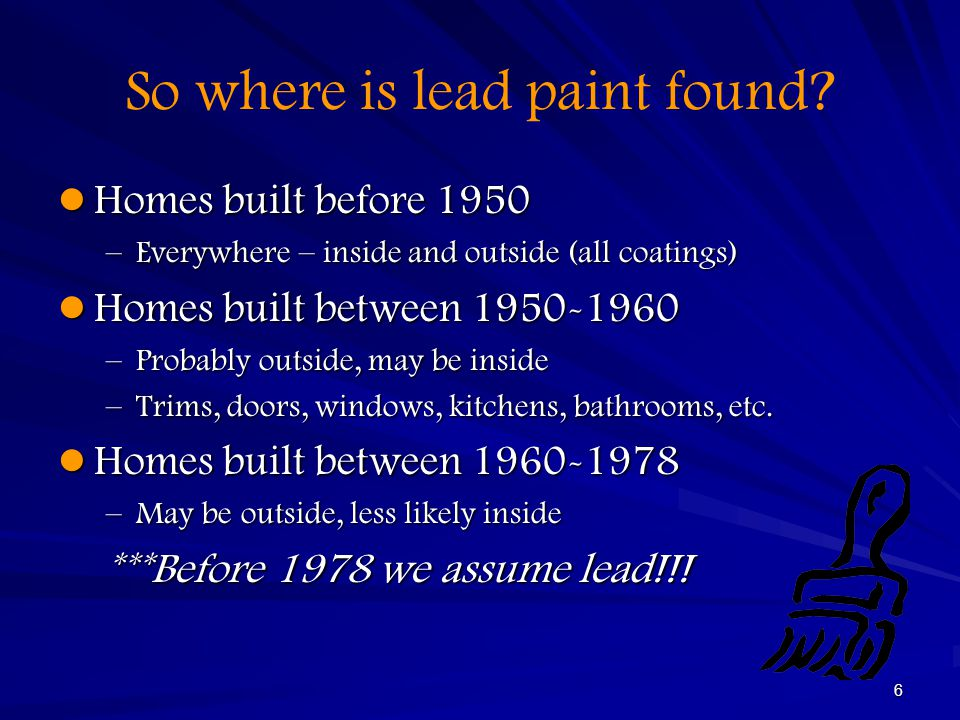 So where is lead paint found
