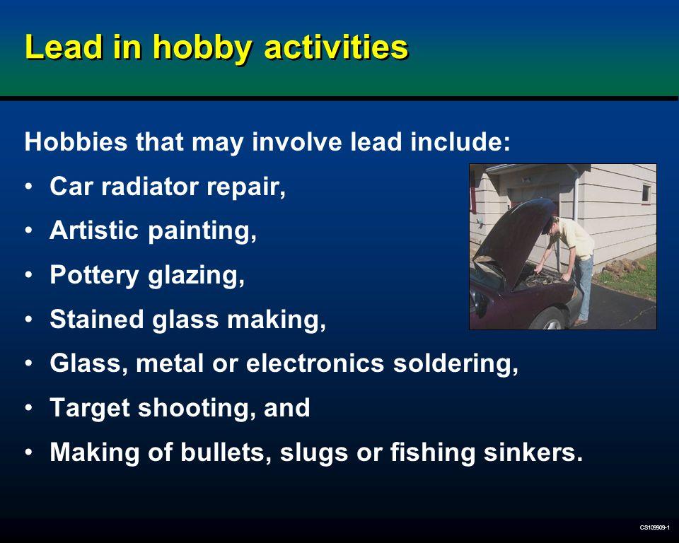 Lead in hobby activities