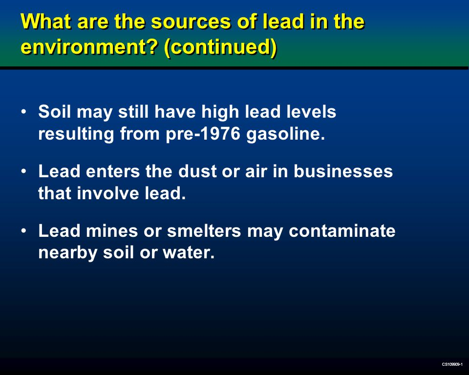 What are the sources of lead in the environment (continued)
