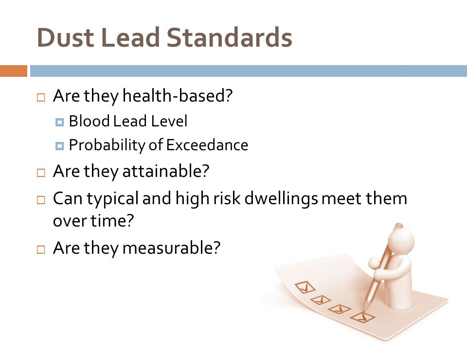 Dust Lead Standards Are they health-based Are they attainable