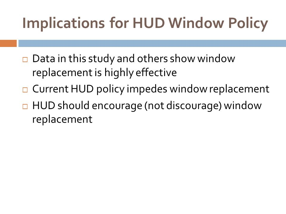 Implications for HUD Window Policy