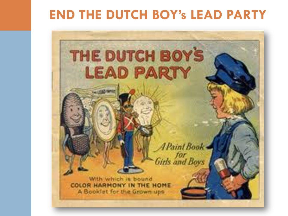 END THE DUTCH BOY's LEAD PARTY