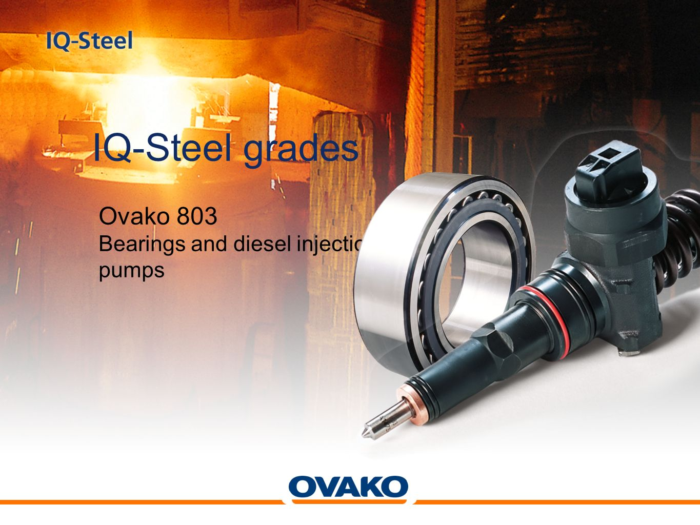 IQ-Steel grades Ovako 803 Bearings and diesel injection pumps