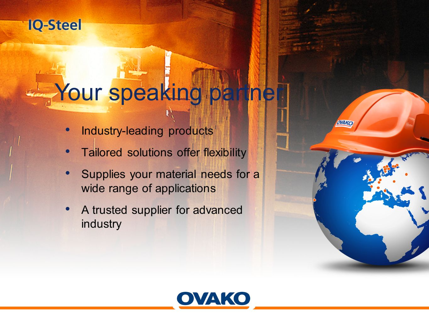 Your speaking partner Industry-leading products